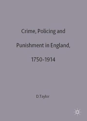 Crime, Policing and Punishment in England, 1750-1914 - Social History in Perspective (Hardback)