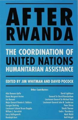After Rwanda: The Coordination of United Nations Humanitarian Assistance (Hardback)