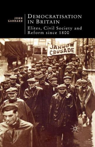 Democratisation in Britain: Elites, Civil Society and Reform Since 1800 - British Studies Series (Paperback)