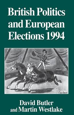 British Politics and European Elections 1994 (Paperback)