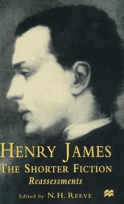 Henry James The Shorter Fiction: Reassessments (Hardback)