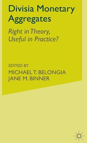 Divisia Monetary Aggregates: Theory and Practice (Hardback)