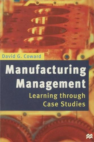 Manufacturing Management: Learning through Case Studies (Paperback)