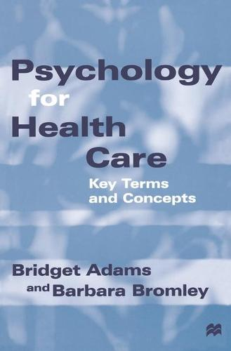 Psychology for Health Care: Key Terms and Concepts (Paperback)