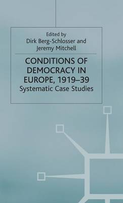 The Conditions of Democracy in Europe 1919-39: Systematic Case Studies - Advances in Political Science (Hardback)