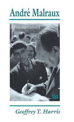 Andre Malraux: A Reassessment (Hardback)