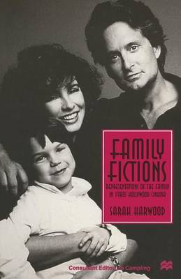 Family Fictions: Representations of the Family in 1980s Hollywood Cinema (Paperback)