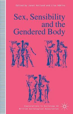 Sex, Sensibility and the Gendered Body - Explorations in Sociology. (Paperback)