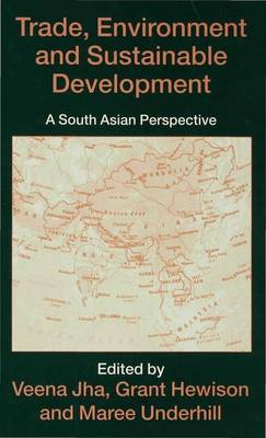 Trade, Environment and Sustainable Development: A South Asian Perspective (Hardback)