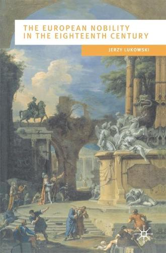 The European Nobility in the Eighteenth Century - European Culture and Society (Paperback)
