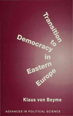 Transition to Democracy in Eastern Europe - Advances in Political Science (Hardback)