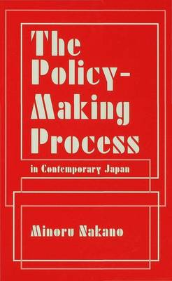 The Policy-Making Process in Contemporary Japan (Hardback)