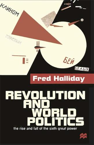 Revolution and World Politics: The Rise and Fall of the Sixth Great Power (Hardback)