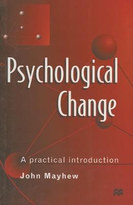 Psychological Change: A Practical Introduction (Paperback)