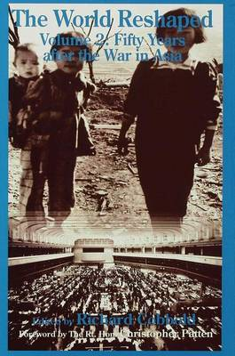 The World Reshaped: Volume 2: Fifty Years after the War in Asia (Hardback)