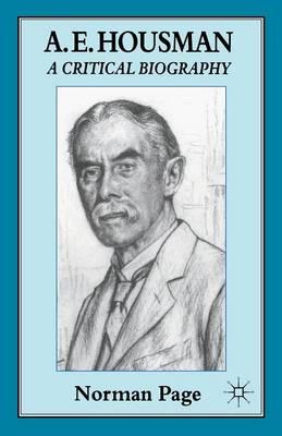 A. E. Housman: A Critical Biography (Paperback)