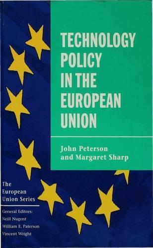 Technology Policy in the European Union - The European Union Series (Hardback)
