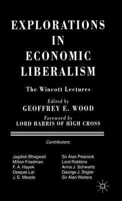 Explorations in Economic Liberalism: The Wincott Lectures (Hardback)