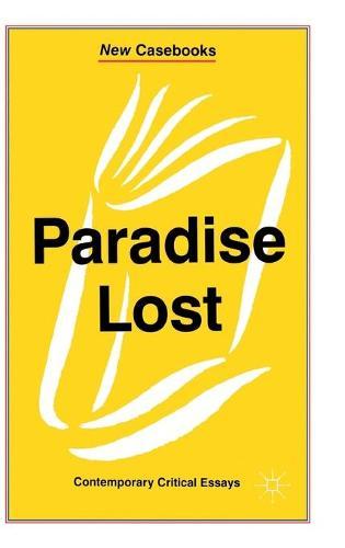 Paradise Lost: John Milton - New Casebooks (Hardback)