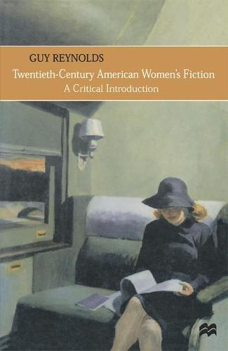 Twentieth-Century American Women's Fiction: A Critical Introduction (Paperback)