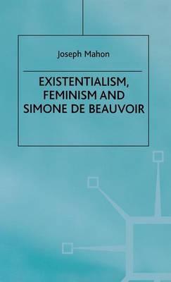 Existentialism, Feminism and Simone de Beauvoir (Hardback)