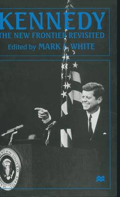 Kennedy: The New Frontier Revisited (Hardback)