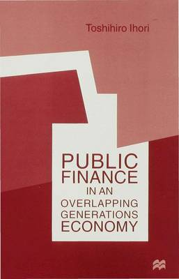 Public Finance in an Overlapping Generations Economy (Hardback)