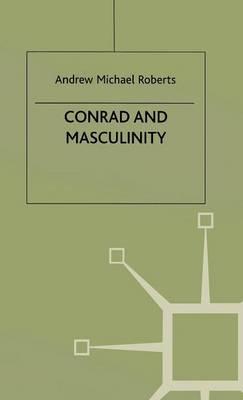 Conrad and Masculinity (Hardback)