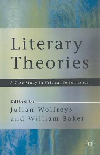 Literary Theories: A Case Study in Critical Performance (Paperback)