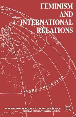 Feminism and International Relations - International Political Economy Series (Paperback)