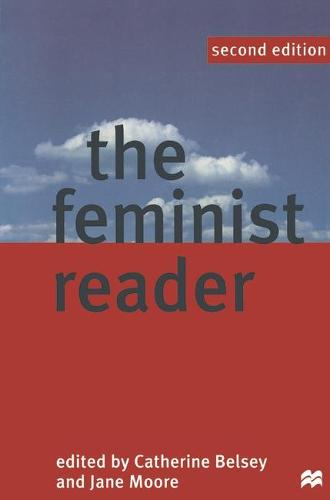 The Feminist Reader: Essays in Gender and the Politics of Literary Criticism (Paperback)