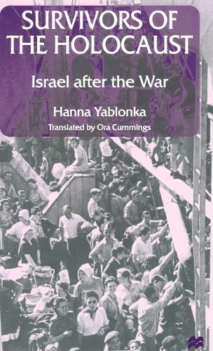 Survivors of the Holocaust: Israel after the War (Hardback)