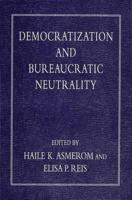 Democratization and Bureaucratic Neutrality (Hardback)