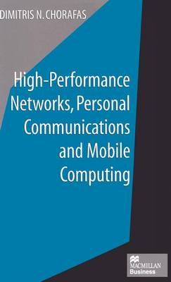 High-Performance Networks, Personal Communications and Mobile Computing (Hardback)
