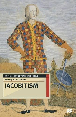 Jacobitism - British History in Perspective (Paperback)