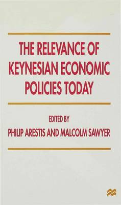 The Relevance of Keynesian Economic Policies Today (Hardback)
