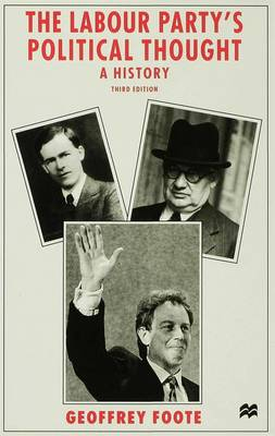 The Labour Party's Political Thought: A History (Hardback)