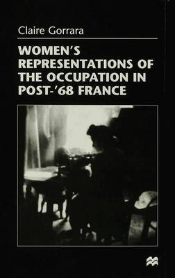 Women's Representations of the Occupation in Post-68 France (Hardback)