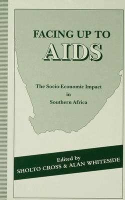 Facing up to AIDS: The Socio-Economic Impact in Southern Africa (Paperback)
