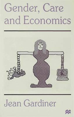 Gender, Care and Economics (Paperback)
