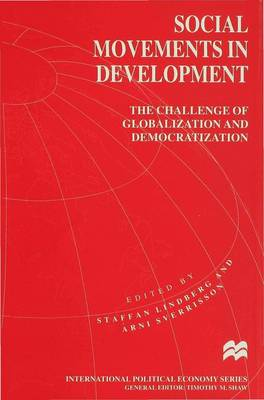 Social Movements in Development: The Challenge of Globalization and Democratization - International Political Economy Series (Hardback)
