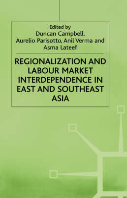 Regionalization and Labour Market Interdependence in East and Southeast Asia (Hardback)