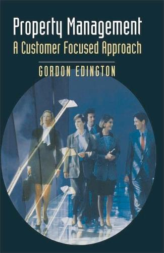 Property Management: A Customer Focused Approach - Building and Surveying Series (Hardback)