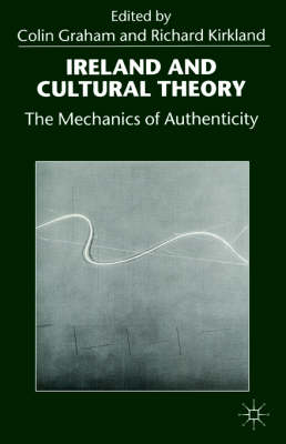 Ireland and Cultural Theory: The Mechanics of Authenticity (Paperback)