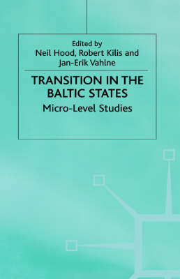 Transition in the Baltic States: Micro-Level Studies (Hardback)