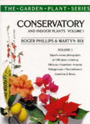 Conservatory and Indoor Plants: v.1 - The garden plant series (Hardback)