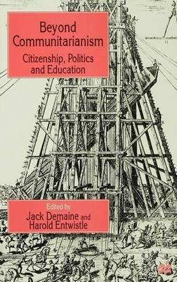 Beyond Communitarianism: Citizenship, Politics and Education (Paperback)