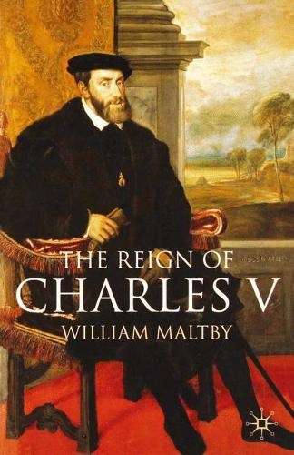 The Reign of Charles V - European History in Perspective (Paperback)