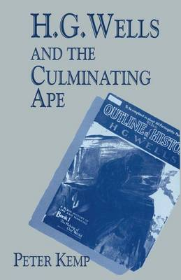H. G. Wells and the Culminating Ape: Biological Imperatives and Imaginative Obsessions (Paperback)