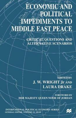 Economic and Political Impediments to Middle East Peace: Critical Questions and Alternative Scenarios - International Political Economy Series (Hardback)